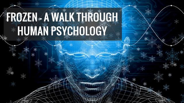 Frozen; a walk through psychology